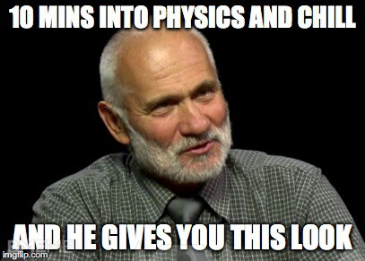 Physics and chill
